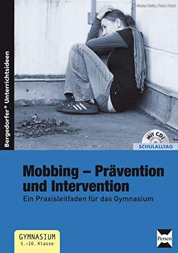 9783403232216: Mobbing - Prävention und Intervention: Ein Praxisleitfaden f�1/4r das Gymnasium (5. bis 10. Klasse)