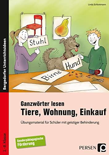 9783403232490: Ganzwörter lesen: Tiere, Wohnung, Einkauf: Übungsmaterial für Schüler mit geistiger Behinderung (2. bis 8. Klasse)