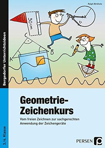 9783403232803: Geometrie-Zeichenkurs: Vom freien Zeichnen zur sachgerechten Anwendung der Zeichengeräte (3. und 4. Klasse)