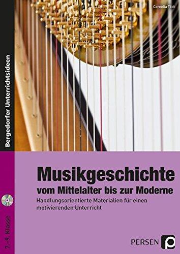 9783403233176: Musikgeschichte: vom Mittelalter bis zur Moderne: Handlungsorientierte Materialien für einen motivierenden Unterricht (7. bis 9. Klasse)