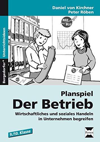 9783403233183: Planspiel: Der Betrieb: Wirtschaftliches und soziales Handeln in Unternehmen begreifen (9. und 10. Klasse)