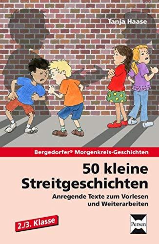 50 kleine Streitgeschichten - 2./3. Klasse: Anregende: Tanja Haase
