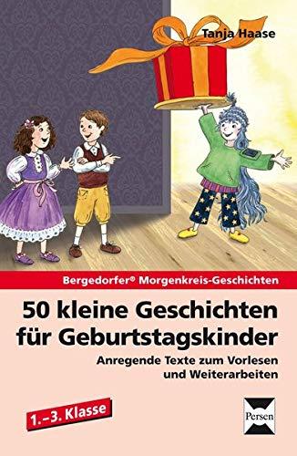 50 kleine Geschichten für Geburtstagskinder : Anregende: Tanja Haase