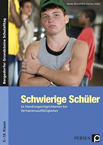 9783403234326: Schwierige Schüler - Sekundarstufe: 64 Handlungsmöglichkeiten bei Verhaltensauffälligkeiten (5. bis 10. Klasse)