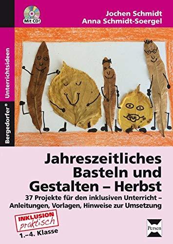 9783403234678: Jahreszeitliches Basteln und Gestalten - Herbst: 37 Projekte für den inklusiven Unterricht - Anleitungen, Vorlagen und Hinweise zur Umsetzung (1. bis 4. Klasse)