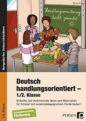 9783403235842: Deutsch handlungsorientiert - 1./2. Klasse: Einfache und motivierende Ideen und Materialien für Schüler mit sonderpädagogischem Förderbedarf