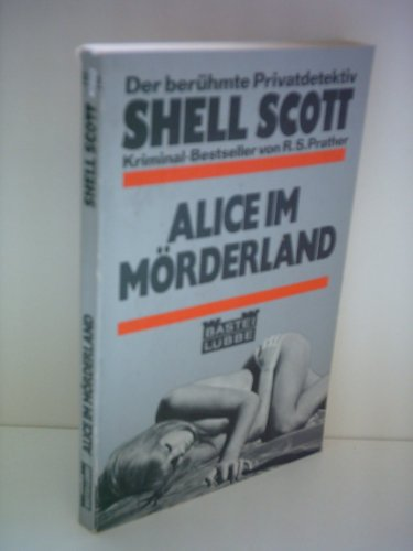 Alice im Mörderland - Der berühmte Privatdetektiv (3404006534) by Richard S. Prather
