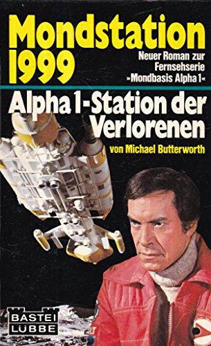 9783404007523: Mondstation 1999: Alpha 1 - Station der Verlorenen