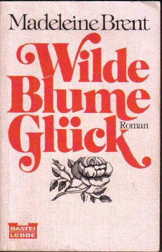 9783404008438: Wilde Blume Glück.