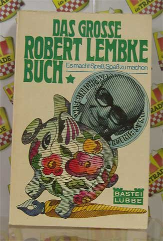 9783404008636: Das gro�e Robert-Lemke-Buch - Es macht Spa�, Spa� zu machen