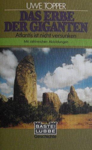 9783404011933: Das Erbe der Giganten. Atlantis ist nicht versunken