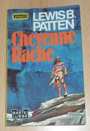 Cheyenne Rache - Western-Roman: PATTON Lewis B.