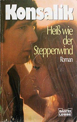 Heiss wie der Steppenwind.: G Konsalik, Heinz: