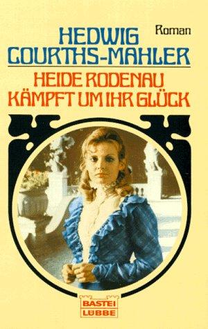 9783404100958: Heide Rodenau kämpft um ihr Glück