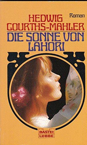 Die Sonne von Lahori. Roman.: Hedwig Courths-Mahler