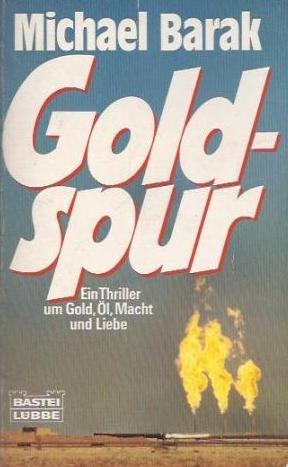 9783404103034: Goldspur. Ein Thriller um Gold, Öl, Macht und Liebe