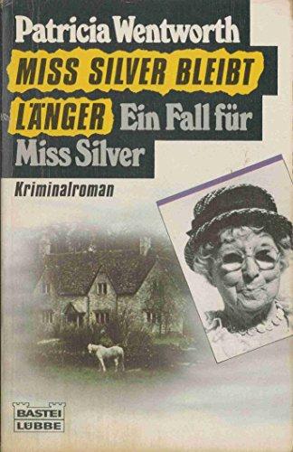Miss Silver bleibt länger. Kriminalroman: n/a