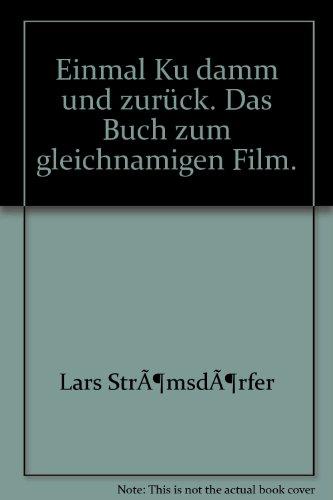 9783404105441: Einmal Ku damm und zurück. Das Buch zum gleichnamigen Film.