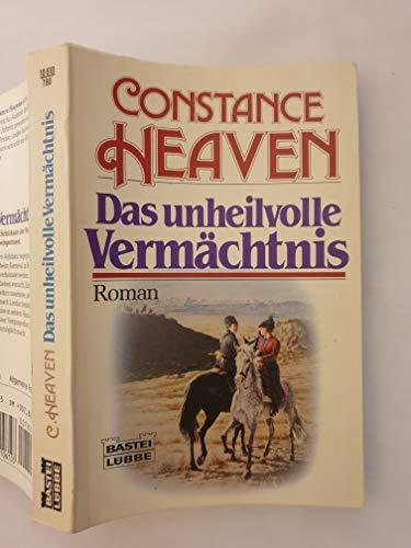 Das unheilvolle Vermächtnis : [Roman]. Aus d.: Heaven, Constance: