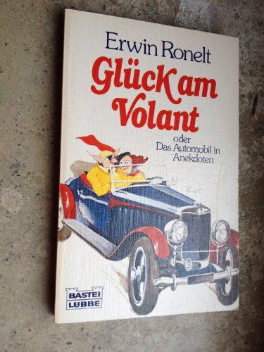 9783404106295: Glück am Volant. Das Auto in der Anekdote