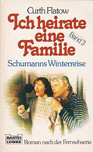 9783404107971: Ich heirate eine Familie III. Schumanns Winterreise.