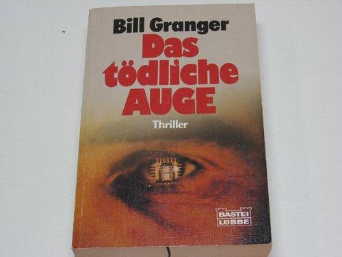 Das tödliche Auge. (9783404107995) by Bill Granger