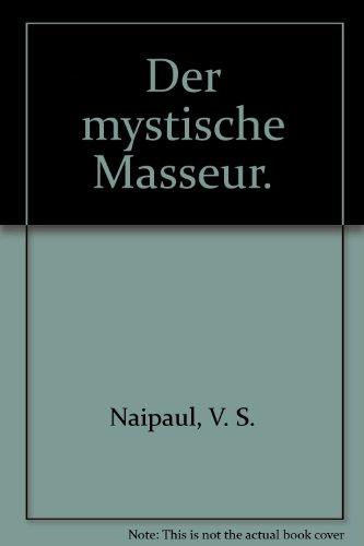 Der mystische Masseur.: S. Naipaul, V.: