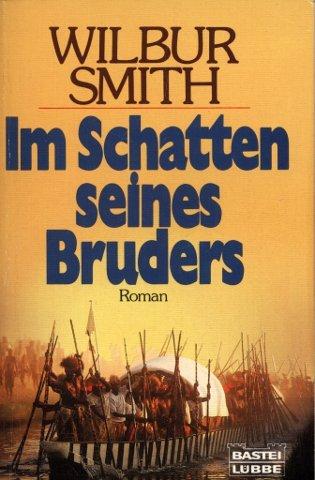 Im Schatten seines Bruders - Bastei-Lübbe-Taschenbuch - - Smith, Wilbur A.