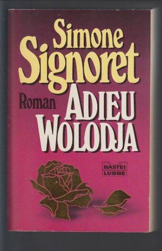 Adieu Wolodja (Allgemeine Reihe. Bastei Lübbe Taschenbücher) - Signoret, Simone