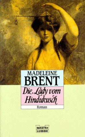 Die Lady vom Hindukusch: Madeleine Brent