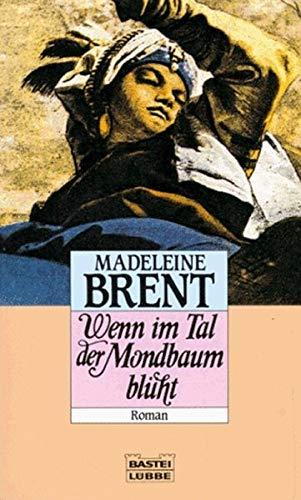 Wenn im Tal der Mondbaum blüht: Brent, Madeleine (= O'Donnell, Peter)