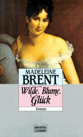 9783404109739: Wilde Blume Glück