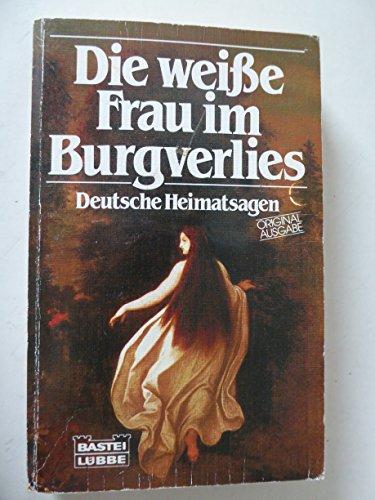 9783404109951: Die Frau im Burgverliess. Deutsche Heimatsagen