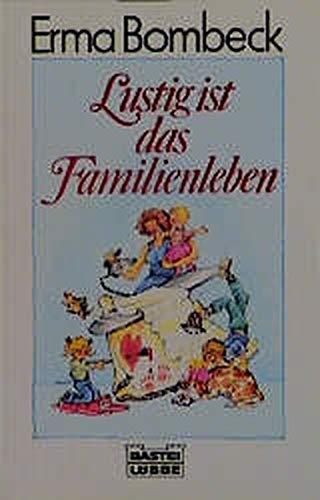Lustig ist das Familienleben. Die schönsten Geschichten. (3404114744) by Bombeck, Erma