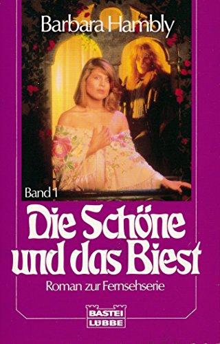 Die Schöne und das Biest I. Roman zur Fernsehserie.: Hambly, Barbara