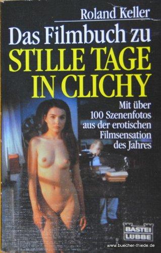 Das Filmbuch zu: Stille Tage in Clichy: Keller,Roland/Miller,Henry