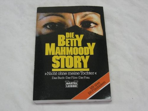9783404116270: Die Betty-Mahmoody-Story