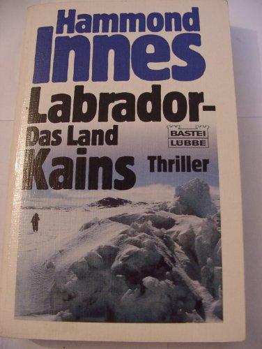 9783404116683: Labrador. Das Land Kains. Thriller.