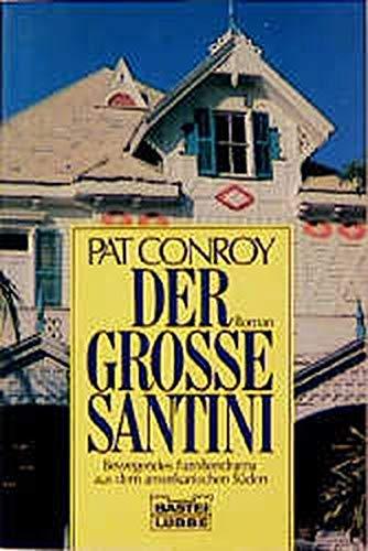 9783404117475: Der große Santini. Bewegendes Familiendrama aus dem amerikanischen Süden.