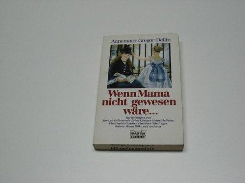 9783404118182: Wenn Mama nicht gewesen wäre...