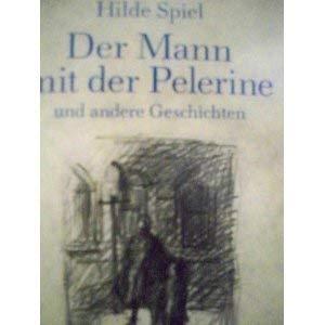 Der Mann mit der Pelerine und andere Geschichten. Mit Illustrationen von Georg Eisler. Schutzumschlag von Arno Häring. - Spiel, Hilde
