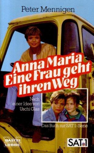 Anna Maria Eine Frau geht ihren Weg: Menningen,Peter;
