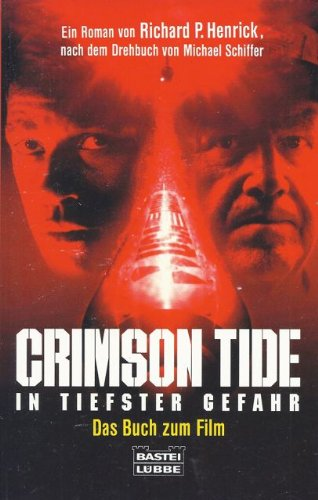 9783404123261: Crimson Tide. In tiefster Gefahr. Das Buch zum Film.
