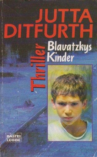 Blavatzkys Kinder (Allgemeine Reihe. Bastei Lübbe Taschenbücher)