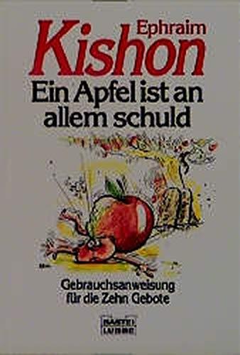 9783404125548: Ein Apfel ist an allem schuld. Gebrauchsanweisung für die Zehn Gebote
