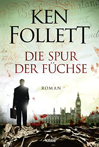 Die Spur der Füchse (German Edition): Ken Follett
