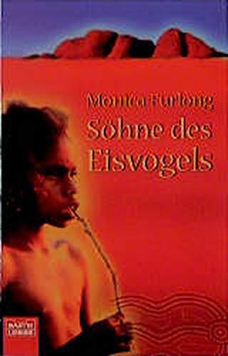 Söhne des Eisvogels. Eine Reise zu den Kukatja- Aborigines. (9783404129072) by Monica Furlong