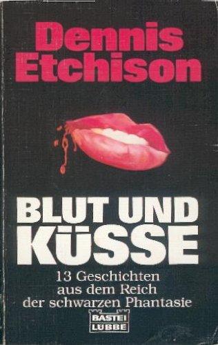 9783404132928: Blut und Küsse