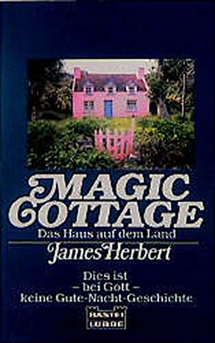 Magic Cottage. Roman. (3404133161) by James Herbert