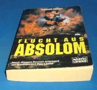 9783404136360: Flucht aus Absolom. Der Roman zum Film.